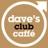 daves club caffe